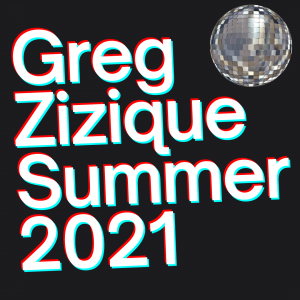 Greg Zizique - Summer 2021 Mixtape